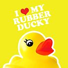 I Love My Rubber Ducky [iPad / iPhone / iPod Case, Print & Tshirt] by Didi Bingham