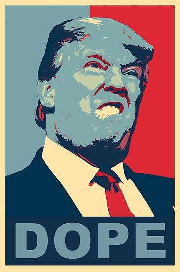 trump the dope posters by stoopiditees redbubble