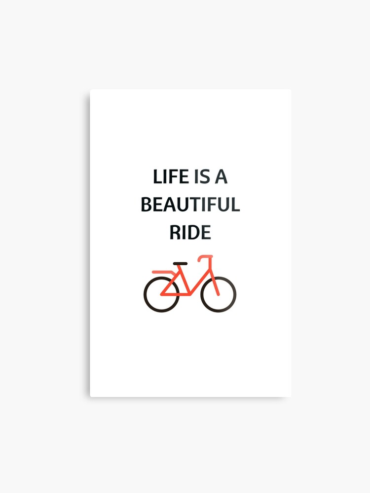 Bike Quotes Life Is A Beautiful Ride Metal Print By
