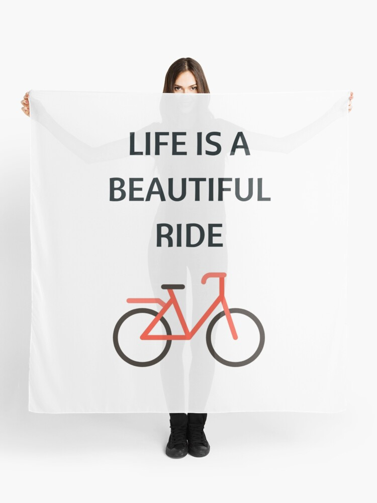 Bike Quotes Life Is A Beautiful Ride Scarf By Ideasforartists