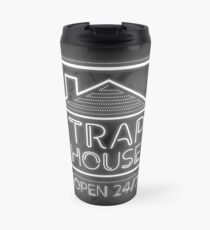 Welcome to the trap house - open 247 Travel Mug
