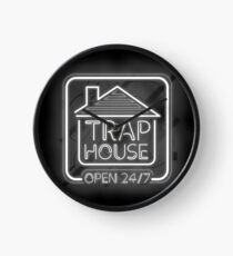 Welcome to the trap house - open 247 Clock
