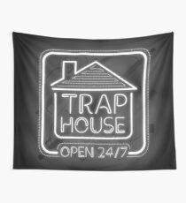 Welcome to the trap house - open 247 Wall Tapestry