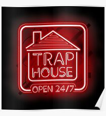 Welcome to the Trap House - red neon 247 - all day / all night Poster