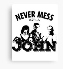 Never Mess With a John - Matrix, McClane, Rambo Homage Canvas Print