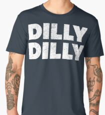 Dilly Dilly Distressed Men's Premium T-Shirt