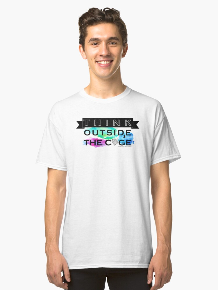 Think Outside the Cage - Colorful Classic T-Shirt Front