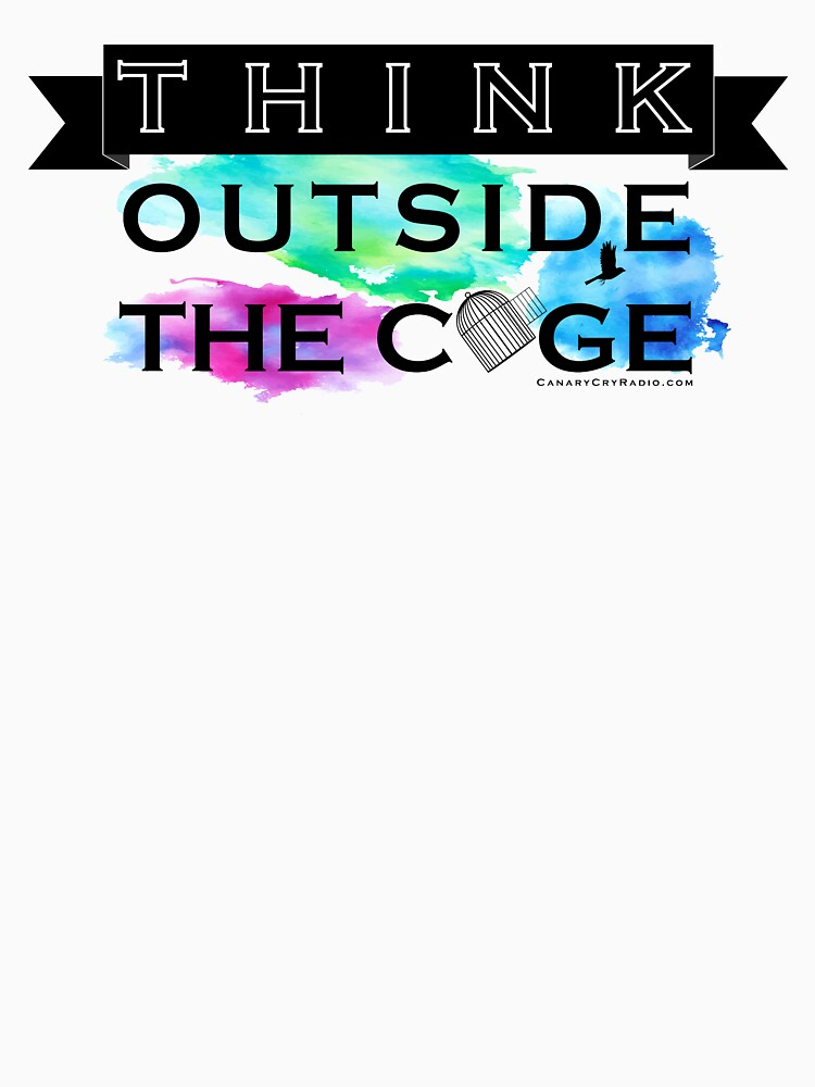 Think Outside the Cage - Colorful by CanaryCryRadio