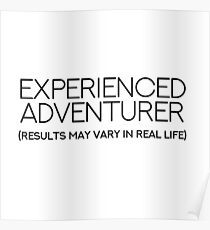 EXPERIENCED ADVENTURER (RESULTS MAY VARY IN REAL LIFE) Poster
