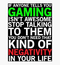 Gaming is awesome funny gamer T-shirt Photographic Print