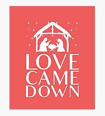 Love Came Down Jesus Photographic Print