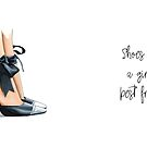 Shoes are a girls best friend by Elza Fouche