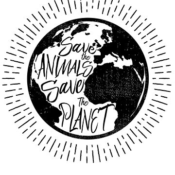 Save the Animals, Save the Planet by inkDrop