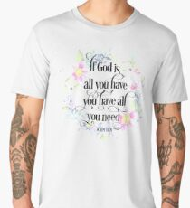 If Good Is All You Have You Have All You Need - JOHN 14:8 - Christian Quote Men's Premium T-Shirt