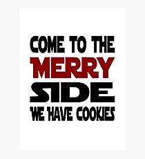 Come To The Merry Side We Have Cookies Photographic Print