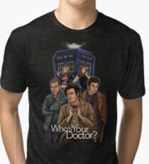 Who's Your Doctor? Tri-blend T-Shirt