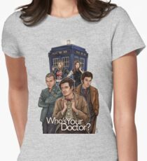 Who's Your Doctor? Women's Fitted T-Shirt