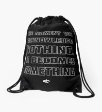 The Moment You Acknowledge Nothing... Drawstring Bag