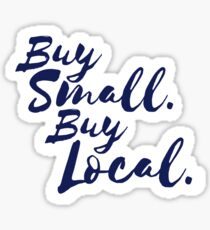 Buy Small Buy Local Business Sticker Sticker
