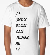 Only Elon Can Judge Me Long T-Shirt