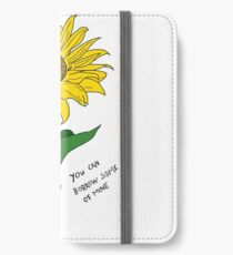 If You Need A Little Sunshine iPhone Wallet/Case/Skin