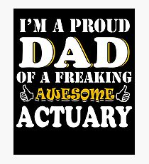 Actuary Dad Gifts - Father's Day Birthday Valentine Christmas Photographic Print