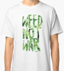 Weed Not War Classic T-Shirt