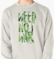 Weed Not War Pullover