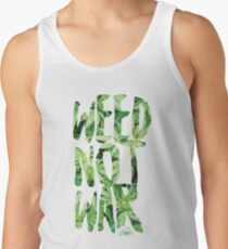 Weed Not War Tank Top