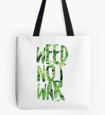 Weed Not War Tote Bag