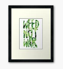 Weed Not War Framed Print