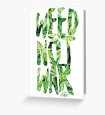 Weed Not War Greeting Card