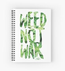 Weed Not War Spiral Notebook