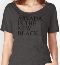 Arvada Co Is The New Black Hot Item JJ706 Best Product Women's Relaxed Fit T-Shirt