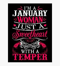 I'm a January Woman just a sweetheart with a temper Photographic Print