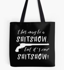 Our Shitshow Tote Bag
