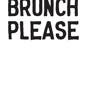 Brunch Please by mania