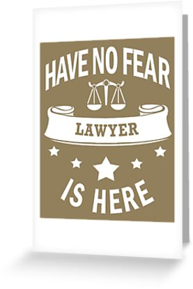 Lawyer Have No Fear Birthday Cool Funny By Smily Tees