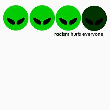 Alien Racism by Theyreonfire