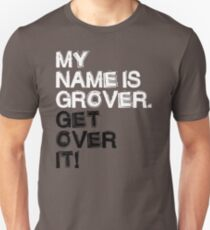 Cool My Name Is Grover Get Over It WT925 Trending Unisex T-Shirt