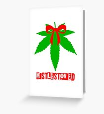 Mistlestoned festive marijuana Greeting Card