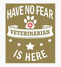 Veterinarian Have No Fear Birthday Cool Funny Photographic Print