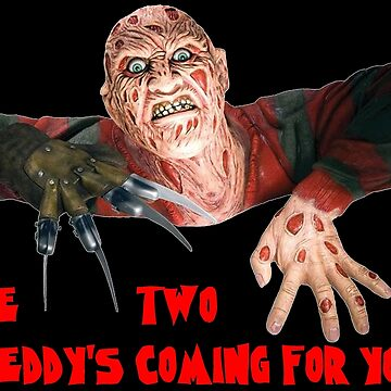 ONE, TWO, FREDDY'S COMING FOR YOU! by HAUNTERSDEPOT