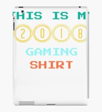 This is my 2018 Gaming Shirt for Gamers iPad Case/Skin