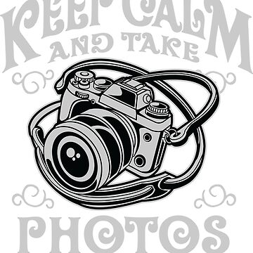 Keep Calm and Take Photos T-Shirt by webeller