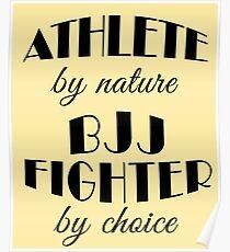BJJ Fighter Gift- Athlete by Nature - Cool Jiu Jitsu Birthday/Christmas Present Poster