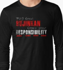 With great Bujinkan comes great responsibility Long Sleeve T-Shirt