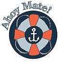 Nautical Adventures: Ahoy Mate! by Shai Coggins
