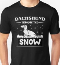 Dachshund through the snow funny christmas gifts for dachshund lover Unisex T-Shirt