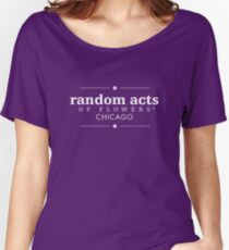 Random Acts of Flowers Chicago Women's Relaxed Fit T-Shirt